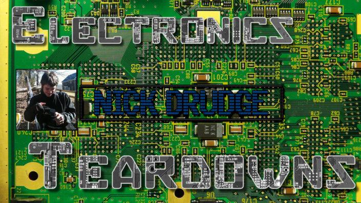 Nicks Electronics Teardown Show